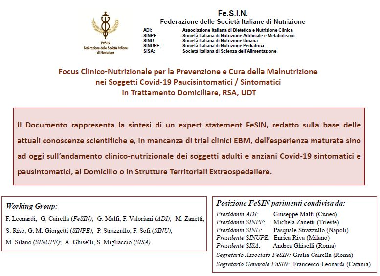 Fe.S.I.N. Document (available only in Italian) : Clinical Nutritional Focus for the Prevention and Treatment of Malnutrition in Covid-19 Paucisymptomatic / Symptomatic Subjects in Home Treatment and Healthcare Residence.